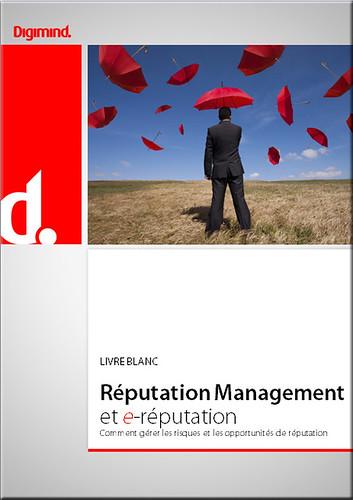 Réputation Management et e-réputation: le livre blanc 2010 by digimind-ci