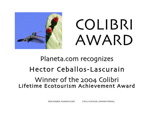 Hector Ceballos-Lascurain Wins 2004 Colibri Lifetimetime Achievement Ecotourism Award