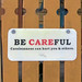 Small photo of BE CAREFUL
