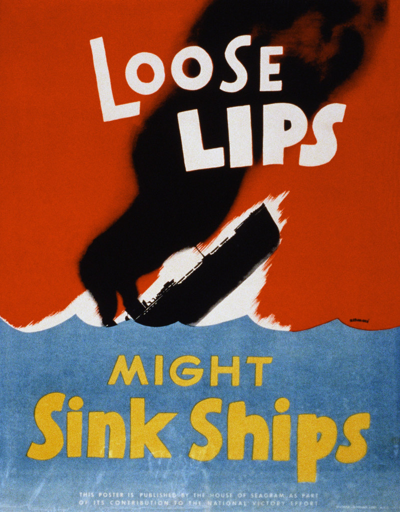 Loose Lips Might Sink Ships