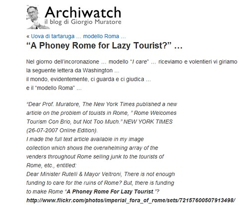 "ROME - The Neglect of Rome's Cultural Heritage by the Ministry of Culture (2008-11), and the City of Rome (2005 - 11): Dear Min. Rutelli & Mayor Veltroni, ROME - ""A Phony Rome for Lazy Tourists.""?  Archiwatch - il Blog di Prof. Arch. G. Muratore (06/2007)"