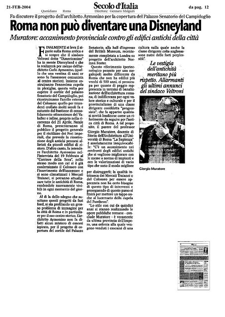 "ROME - The Neglect of Rome's Cultural Heritage by the Ministry of Culture (2008-11), and the City of Rome (2005 - 11): Arch. Prof. Giorgio Muratore & ""Roma Non Puo' Diventare Una Disneyland."" Secolo d' Italia (21-02-2004), p. 12."