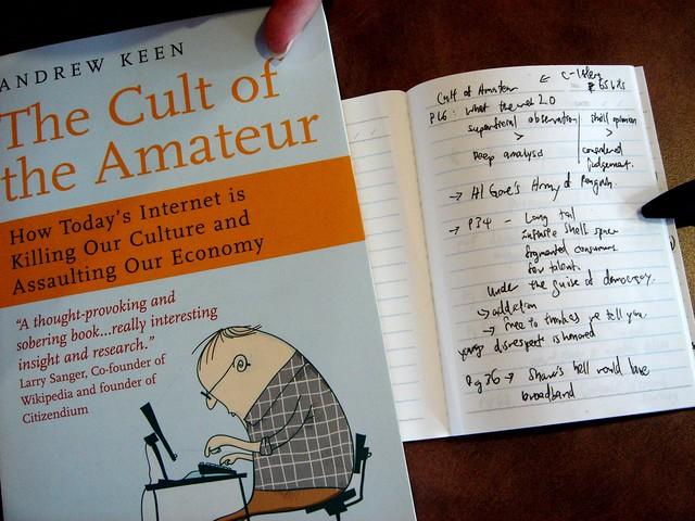 Notes from The Cult of the Amateur. Amateurs can write books too :P