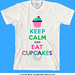 Keep Calm and Eat Cupcakes ll  t shirt