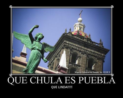 QUE CHULA ES PUEBLA!!!