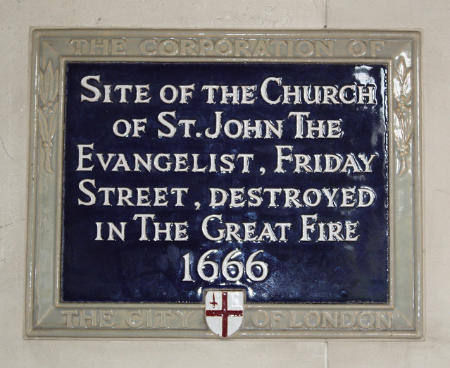 Church of St. John the Evangelist, Friday Street, London blue plaque - Site of the Church of St. John the Evangelist, Friday Street. Destroyed in the Great Fire 1666
