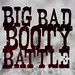 ♫  Big Bad Booty Battle ♫ by djspyhunter