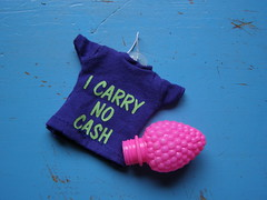 I carry no cash