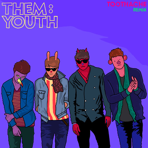 Them: Youth Toothache Remix Cover