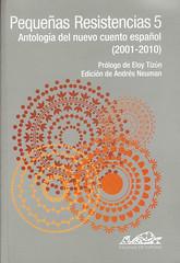 Andrés Neuman (ed), Pequeñas resistencias 5