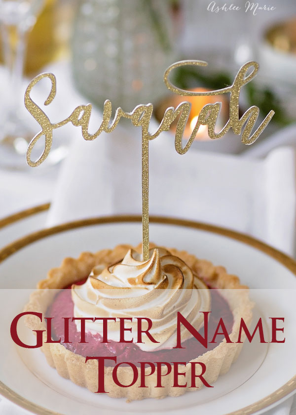 you don't need a laser to cut personalized name toppers, just glitter card stock, poster board, adhesive and a craft cutting machine