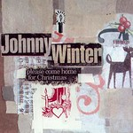 Johnny Winter's Please Come Home For Christmas