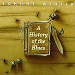 Johnny Winter's A History Of The Blues