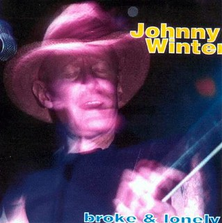 Johnny Winter's Broke and Lonely
