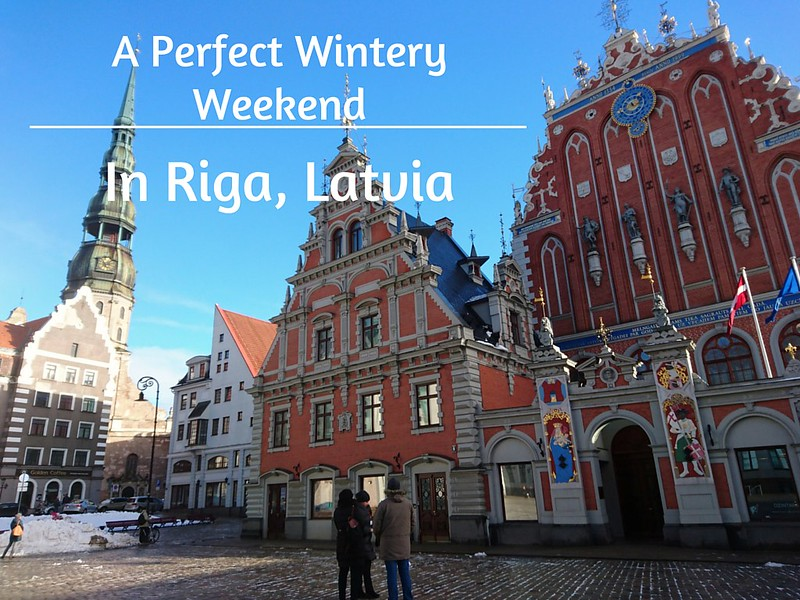 A Perfect Wintery Weekend in Riga, Latvia