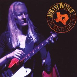 Johnny Winter Live Bootleg Series Five