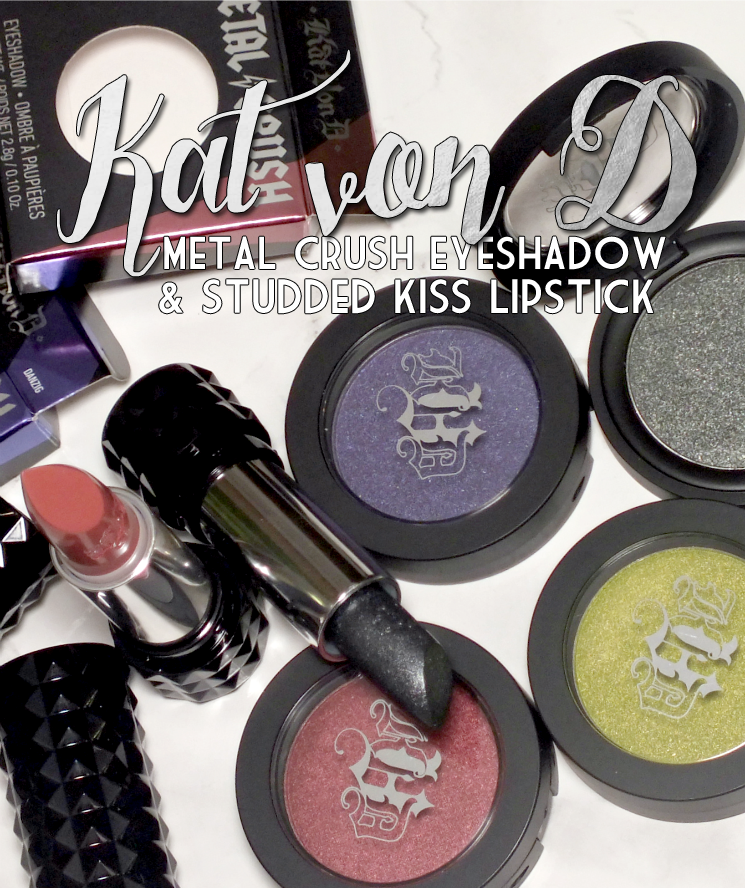 kat von d metal crush eyeshadow and studded kiss lipstick