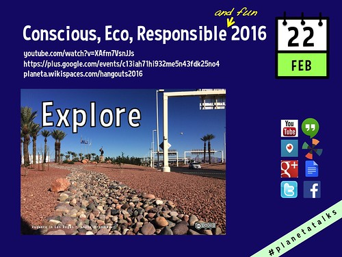Feb 22 #PlanetaTalks Hangout: Conscious, Eco, Responsible and Fun 2016