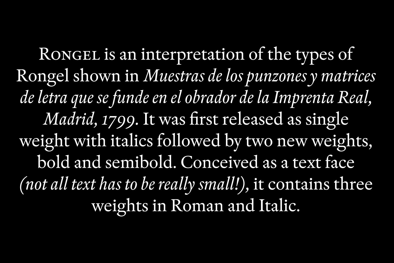 Has To Be Really Small It Contains Three Weights In Roman And Italic Rongel Was Selected As One Of Our Favorite Fonts 2004 By Typographica