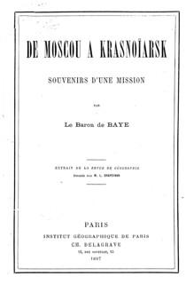 1897. Baye, Joseph de. De Moscou a Krasnoiarsk - souvenirs d'une mission