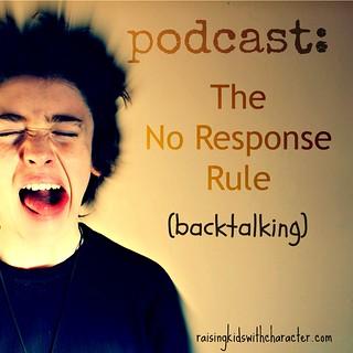 Podcast: No Response Rule (Backtalking)