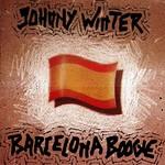 Johnny Winter Barcelona Boogie
