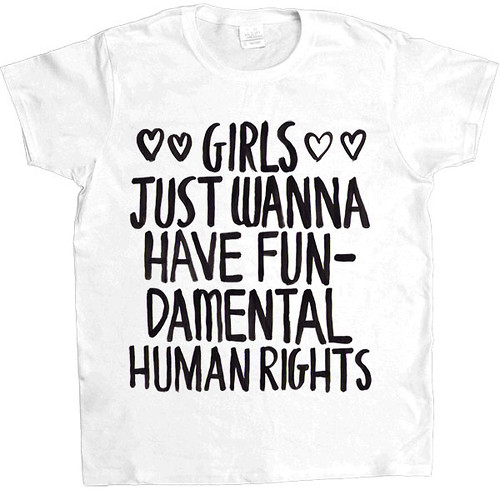 FC_CGirls-Just-Wanna-Have-Fundamental-Human-Rights_White-Ladies-Tee