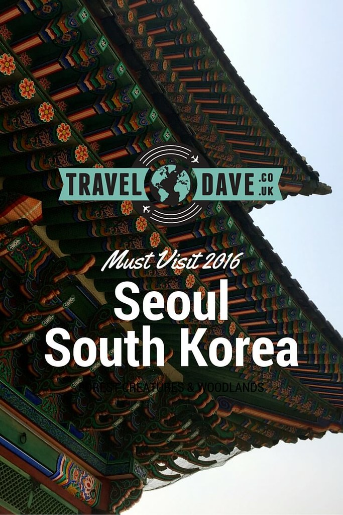 Travel Dave Must visit Destination 2016 Seoul South Korea