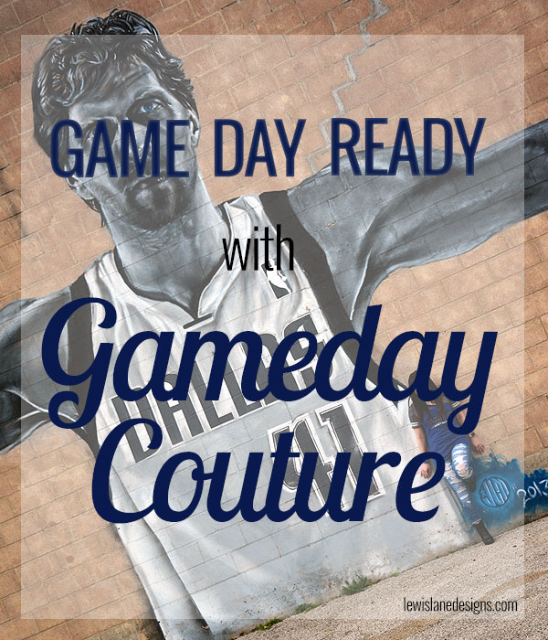 Game Day Ready with Gameday Couture by Lewis Lane