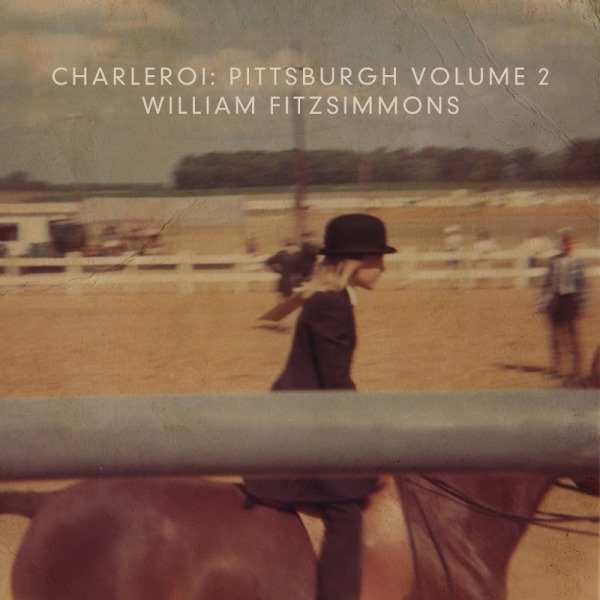William Fitzsimmons - Charleroi Pittsburgh, Vol. 2