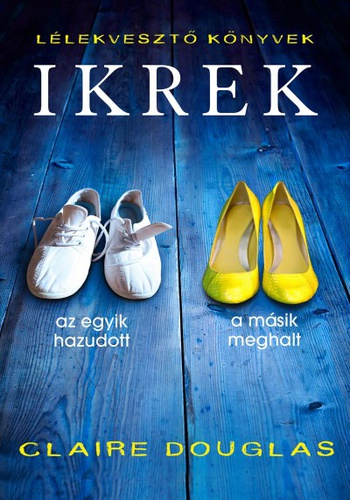 Claire Douglas: Ikrek (Tericum, 2016)
