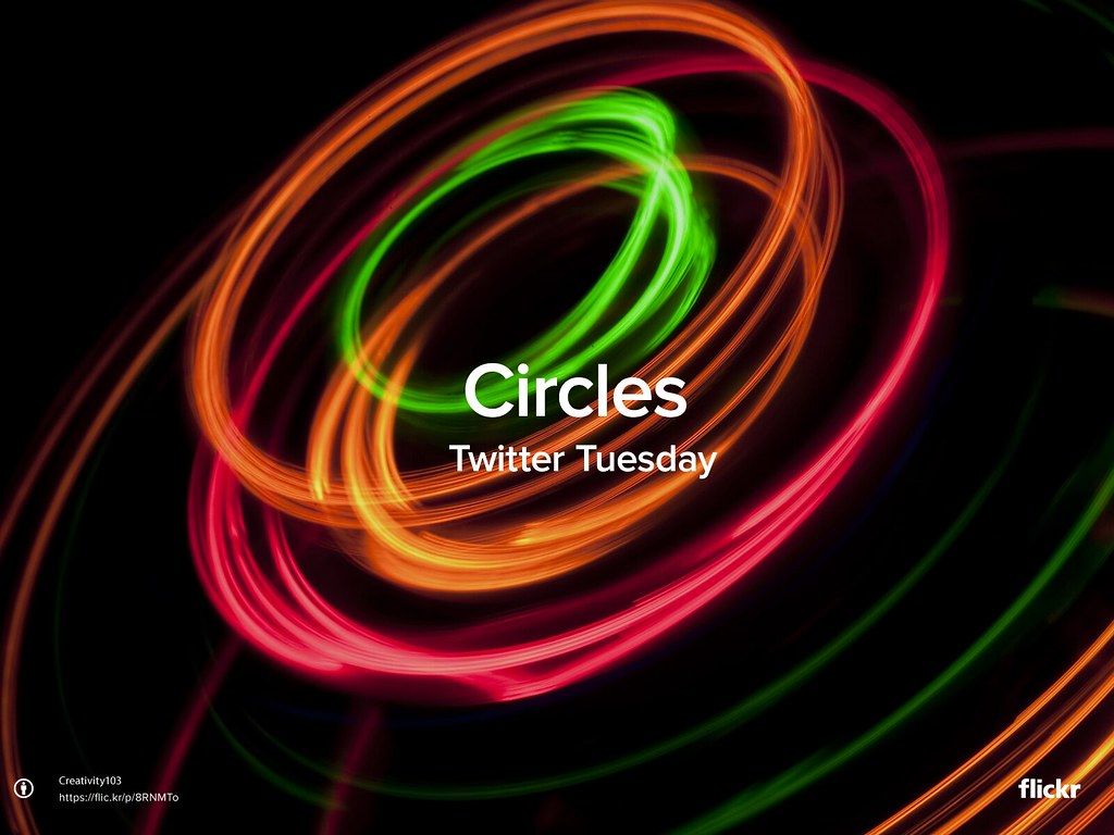 Twitter Tuesday: Circles