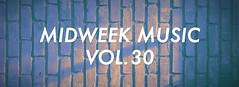 Midweek Music Vol. 30