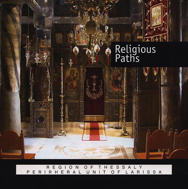 Religious Paths, Region of Thessaly, Perirheral Unit of Larissa; 2013, Thessalia, Greece