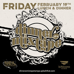2/19 - Friday - DINNER & A MIXTAPE TAMPA at Ichicoro Ramen