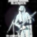 Johnny Winter Blackjack
