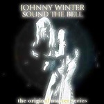 Johnny Winter's Sound The Bell