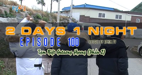 [Vietsub] 2 Days 1 Night Season 3 Tập 100