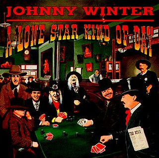 Johnny Winter's A Lone Star Kind Of Day