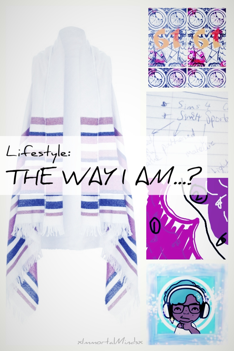 LIFESTYLE: THE WAY I AM...?