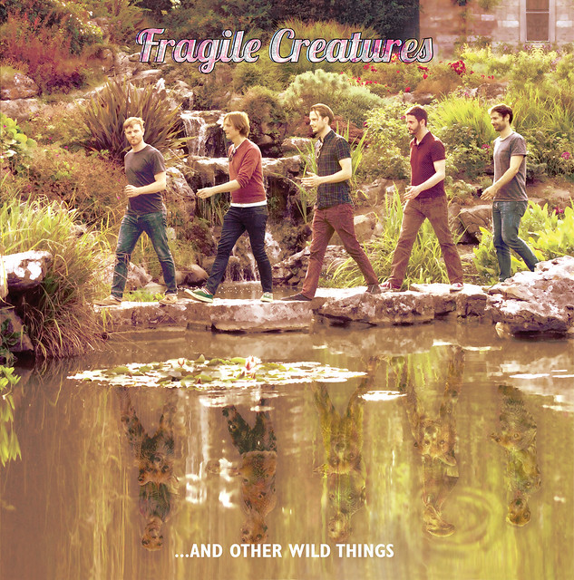 Fragile Creatures ...And Other Wild Things