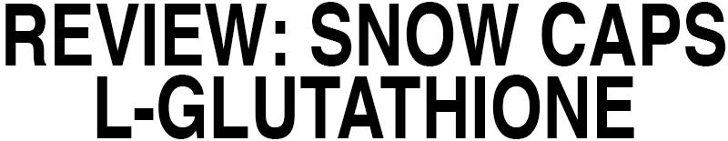 SNOW CAPS L-GLUTATHIONE