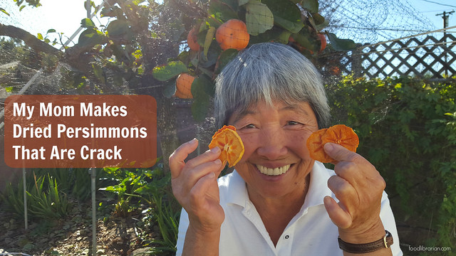 Dried Persimmons or My Mom Makes Dried Kaki That Are Crack