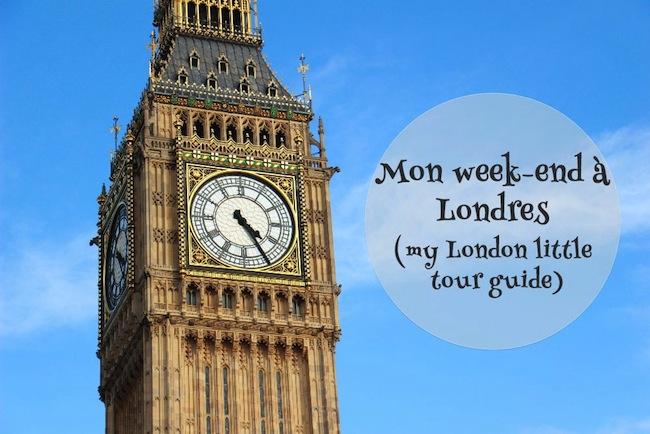 Mon week-end à Londres (my London little tour guide)