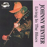 Johnny Winter - Living in the Blues (Thunderbolt)