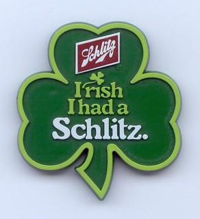 Irish I had a Schlitz