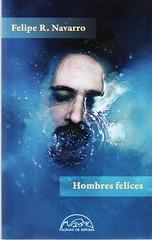 Felipe R Navarro, Hombres felices
