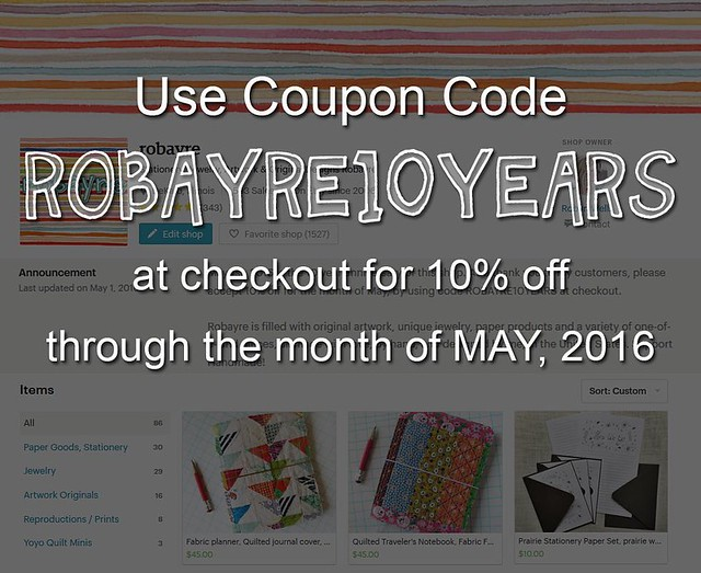 The party isn't over yet! It's so late (for me at least 😂😴) but I finally listed two of the quilted journals in my shop. I have also created a coupon code for 10% off of everything in my shop for the month of May, 2016. Just enter ROBAYRE10YE