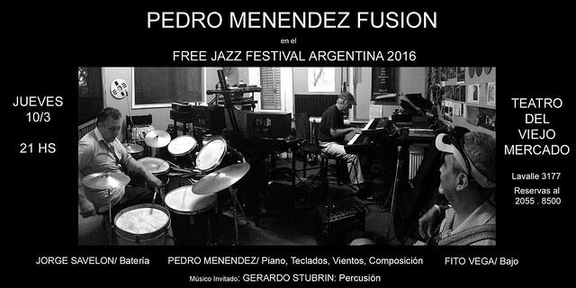 Pedro Menendez Fusion @ Free Jazz Festival en Argentina 2016 - 3ra Fecha
