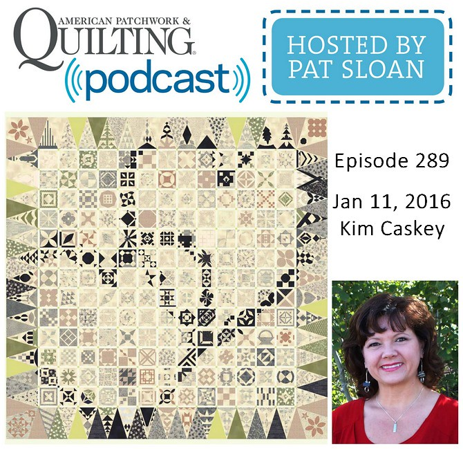 American Patchwork Quilting Pocast episode 289 Kim Caskey